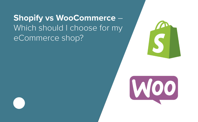 Shopify vs WooCommerce – Which should I choose for my eCommerce shop?