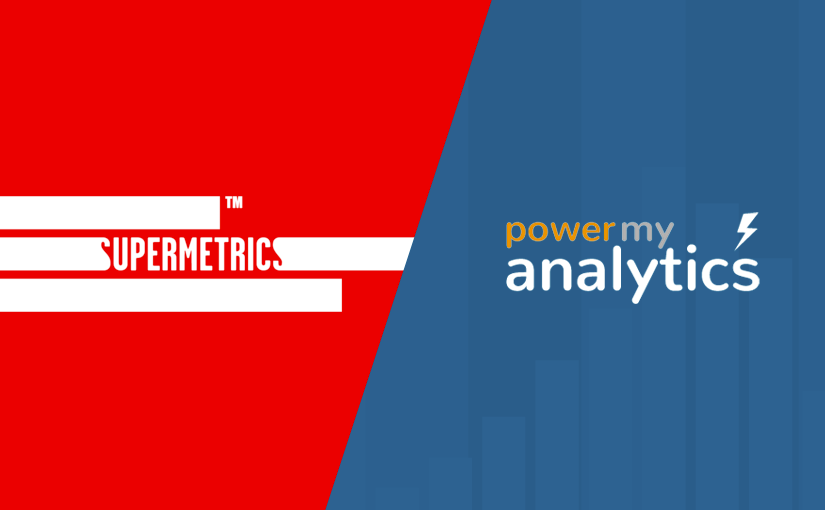 Supermetrics vs Power My Analytics – a comparison